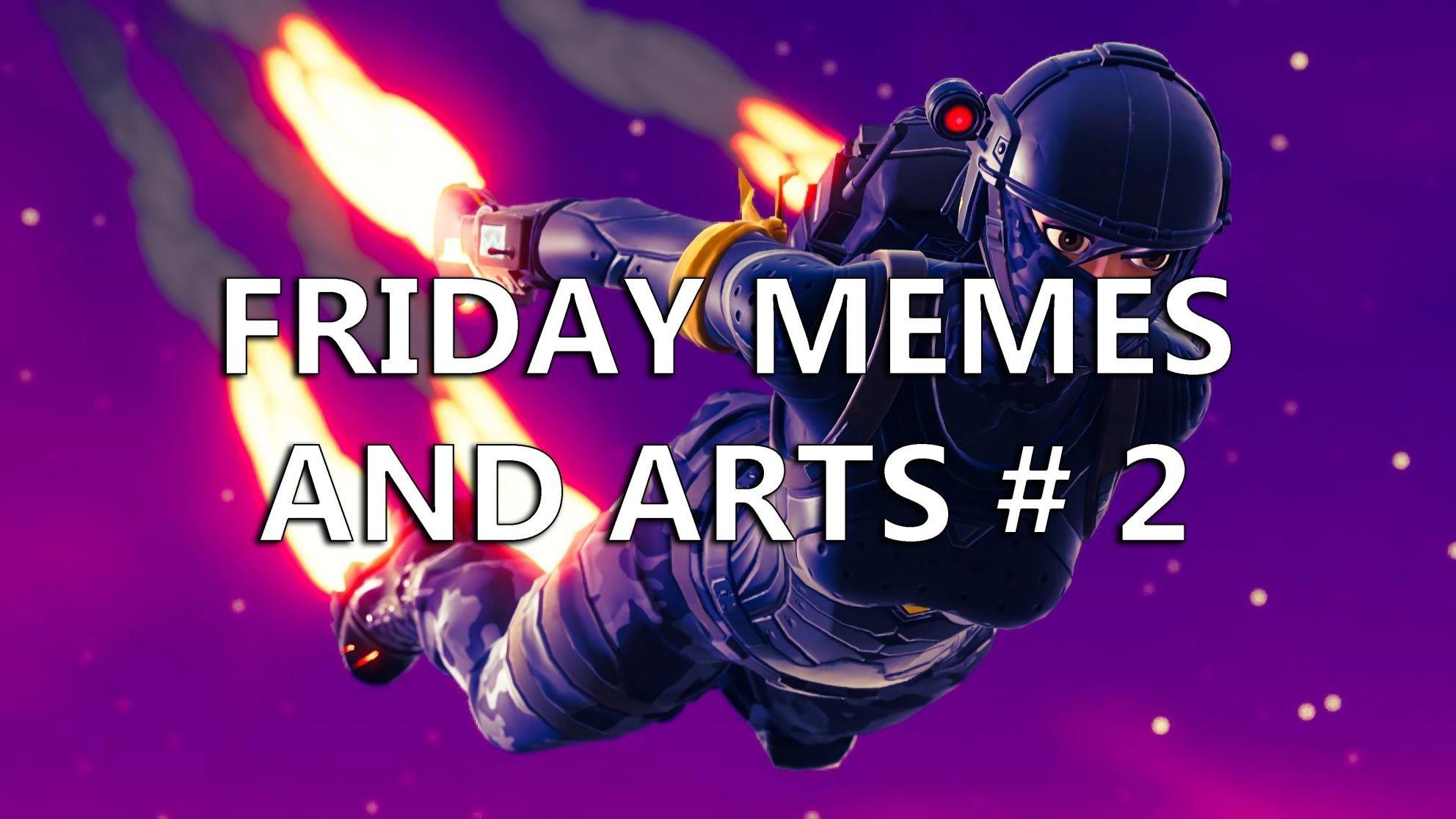 Friday memes & arts #2