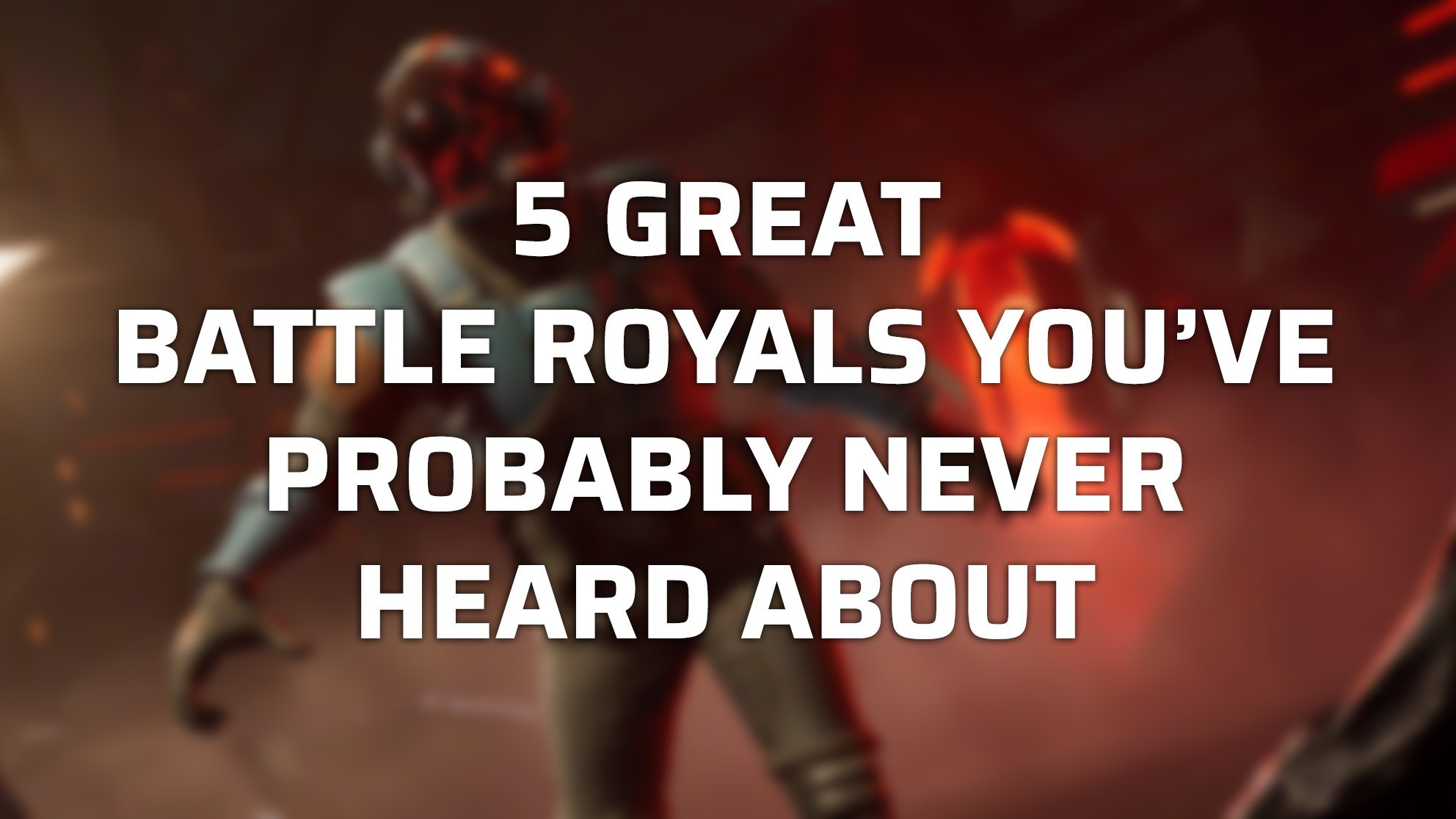 5 great Battle Royals you've probably never heard about