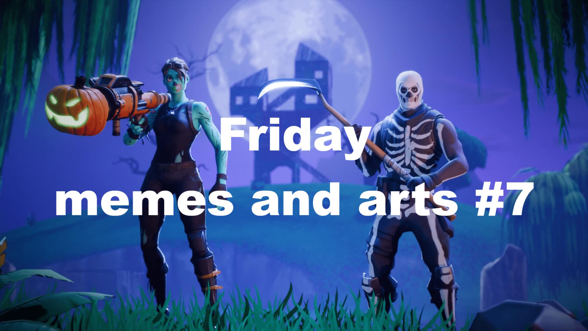 Memes & Arts #7