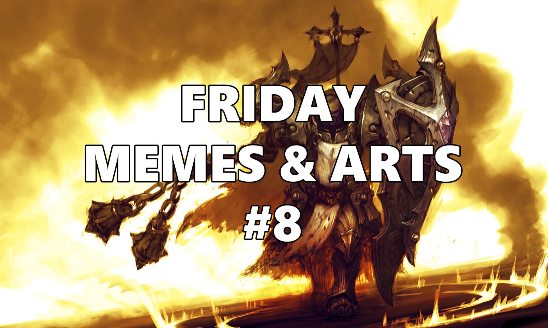 Friday Memes & Arts #8