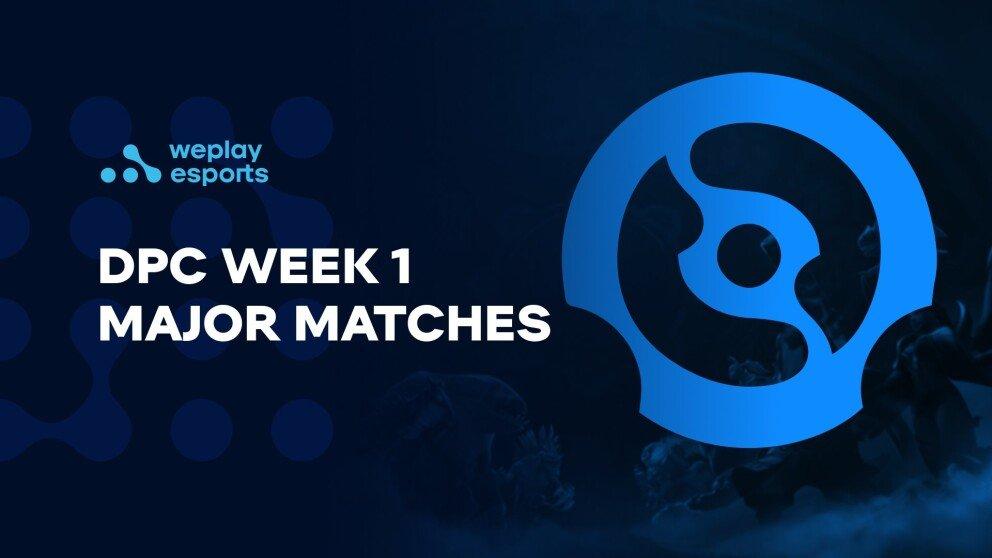 Five DPC Week 1 Major Matches